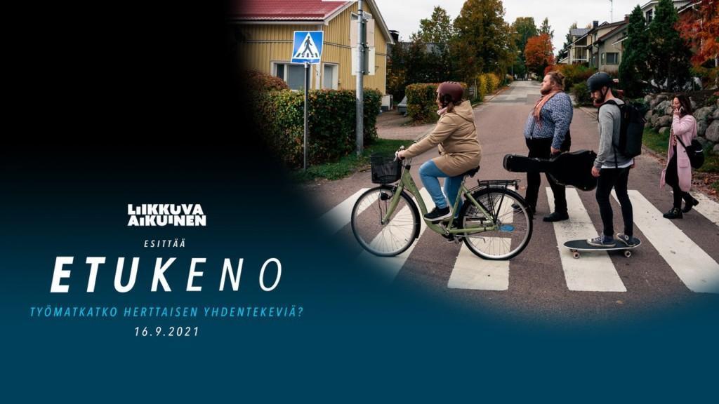 Etukeno-verkkotapahtuman mainoskuva, jossa tapahtuman otsikko Työmatkatko herttaisen yhdentekeviä sekä päivämäärä 16.9.2021. Kuvassa on myös neljä henkilöä, jotka ylittävät suojatietä. Yksi ajaa polkupyörällä, yksi liikkuu rullalaudalla ja kaksi kävelee.